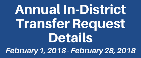 Annual In-District Transfer Request/ Choice Transfer Request - Feb. 1 - Feb. 28, 2018
