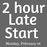 2-Hour Late Start: Monday, February 26
