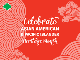 May is Asian American Pacific Islander Heritage Month