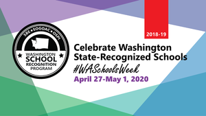 Washington State Recognized Schools Week, April 27 - May 1, 2020
