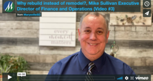 Why rebuild instead of remodel?, Mike Sullivan Executive Director of Finance and Operations (Video #3)