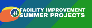 Facility Improvement Summer Projects (Part 1)