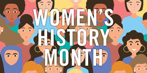 ​March is Women's History Month