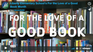 "Liberty Elementary School ""For the Love of a Good Book"" month"