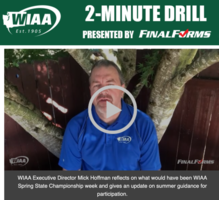 WIAA 2-Minute Drill regarding Loss of Spring Championships and Summer Guidance