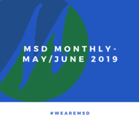 MSD Monthly - May/June 2019