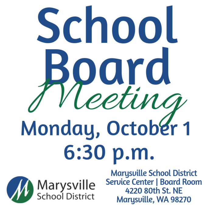 Board of Directors Meeting, Monday, October 1 at 6:30 p.m. Work study beginning at 4:30 p.m. in the Board Room at the Marysville School District Service Center, 4220 80th Street NE, Marysville, WA 98270