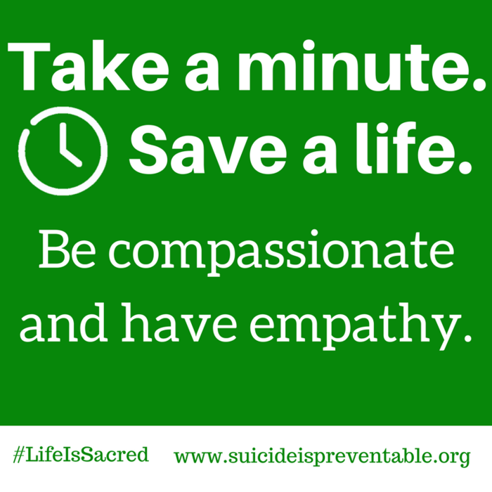 Image: Take a Minute. Save a life. Be compassionate and have empathy.