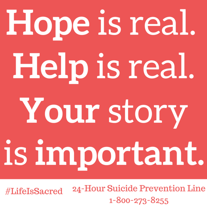 Hope is real. Help is real. Your story is important.