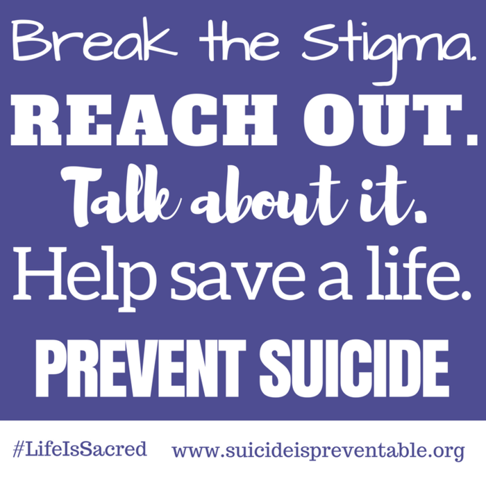 Image: Break the stigma! Reach out. Talk about it. Help save a life. Prevent suicide.