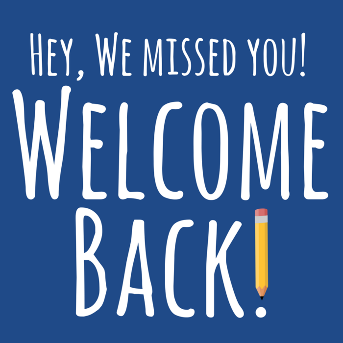 Image: Hey, We missed you! Welcome Back!