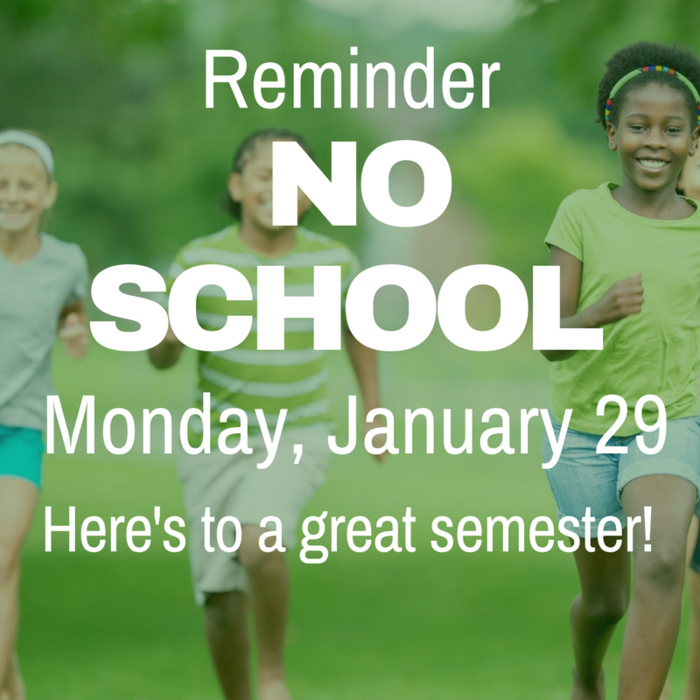 Reminder: No school this coming Monday, January 29! Here's to a great semester and the start of new classes for #MSD25 secondary students!
