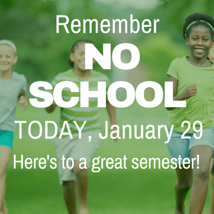 Reminder: No School, TODAY, January 29, 2018