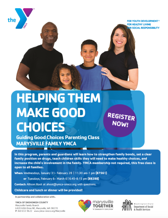Guiding Good Choices: Wednesdays, January 31 to February 28 from 11 a.m. – 1 p.m., and Tuesdays, February 6 to March 6,  6:45 – 8:15 p.m., at the Marysville YMCA located at  6420 60th Dr NE, Marysville, WA 98270