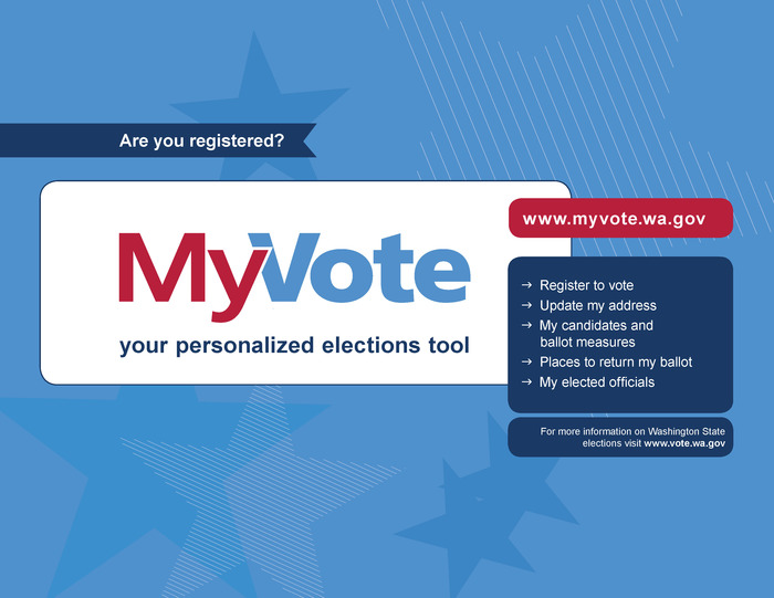 At www.myvote.wa.gov you can register to vote, update your address, find places to return ballot, find candidates and ballot measures, find out who you elected officials are