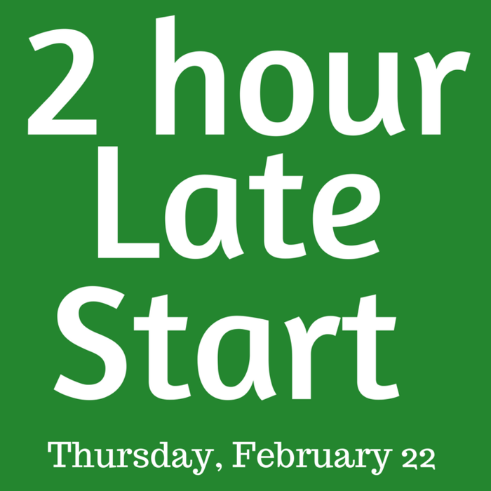 2 Hour Late Start, Thursday, February 22