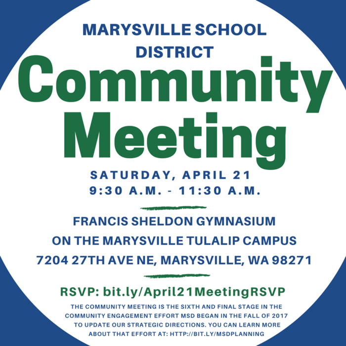 Marysville School District Community Meeting, Saturday, April 21, 9:30 – 11:30 a.m., Francis Sheldon Gymnasium on the Marysville Tulalip Campus, 7204 27th AVE NE, Marysville WA 98271. RSVP at You RSVP at www.bit.ly/April21MeetingRSVP