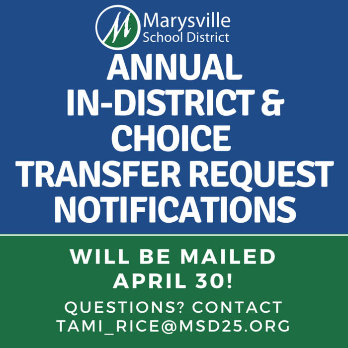 Annual In District Transfer Request and Choice Transfer Request notifications will be mailed home beginning Monday, April 30, 2018. If you have any questions, please contact Tami Rice, 360-965-0018.