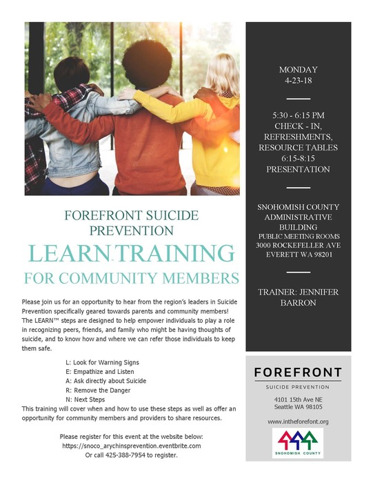 Join Snohomish County Government and Forefront Suicide Prevention for a FREE community suicide prevention training on Monday, April 23 from 5:30 - 8:15 p.m. at the Snohomish County Administrative Building located at 3000 Rockefeller Ave, Everett, WA 98201. Learn how to look for warning signs, empathize and listen, make a direct ask, remove the danger and take the next steps.