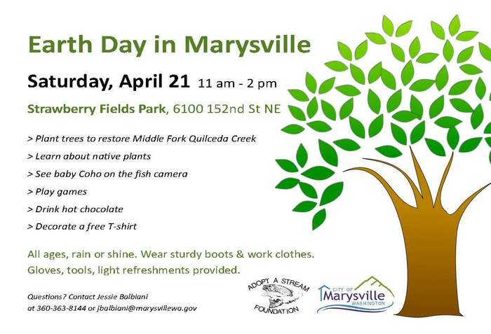 Join the City of Marysville WA - government and the Adopt A Stream Foundation for Earth Day in Marysville on Saturday, April 21 from 11 - 2 p.m.! Help restore Middle Fork Quilceda Creek, learn about native plans, see baby Coho fish on the fish camera, and enjoy a fun afternoon! All ages welcome, rain or shine! Questions? Contact Jessie Balbiani at Jbalbiani@Marysvillewa.gov