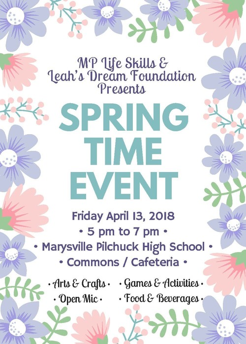 MP Life Skills and Leah's Dream Foundation Spring Event, Friday,April 13, 5 - 7 p.m., Marysville Pilchuck High School Commons | 5611 108thStreet NE, Marysville WA 98271