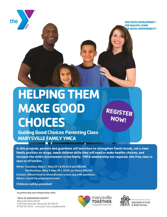 Guiding Good Choices, Tuesdays, May 1- May 29, 6:45 – 8:15 p.m. or Wednesdays, May 2 – May 30, 10:45 a.m. – Noon, at the Marysville YMCA Youth Development Center, 6420 60th Drive NE, Marysville, WA 98270. Contact Allison Hoot at ahoot@ymca-snoco.org with questions. Childcare provided!
