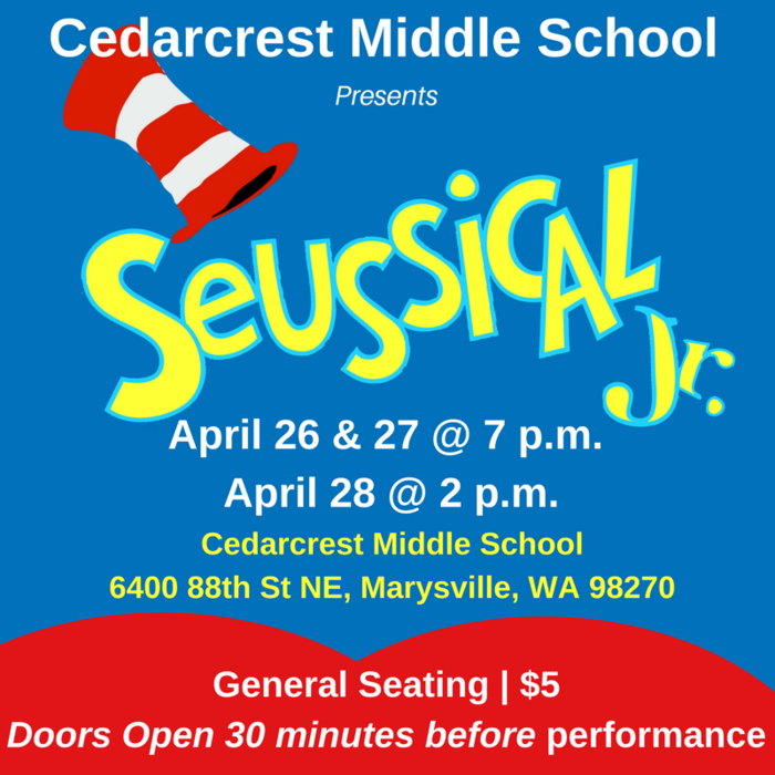 Seussical the Musical Jr. April 26 and 27 at 7 p.m. and April 28 at 2 p.m. Cedarcrest Middle School located at 6400 88th St NE, Marysville, WA 98270. General Seating $5 Doors Open 30 minutes before performance.