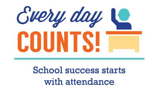 Every Day Counts! School success starts with attendance!