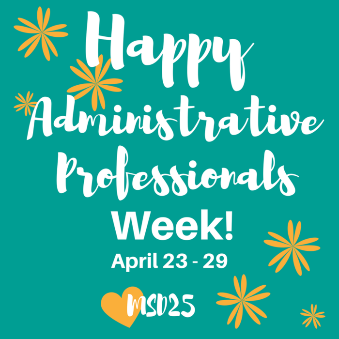 Happy Administrative Professionals Week - April 23- 29 Love, MSD25